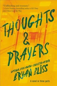 Thoughts & prayers / A Novel in Three Parts
