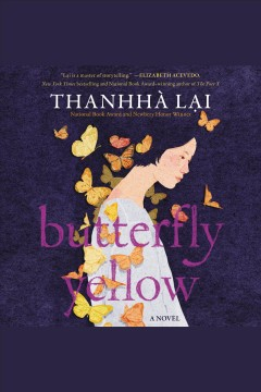 Butterfly yellow [electronic resource] / Thanhha Lai