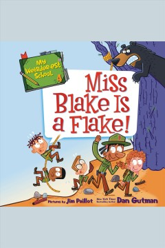 Miss Blake is a flake! [electronic resource] / Dan Gutman.