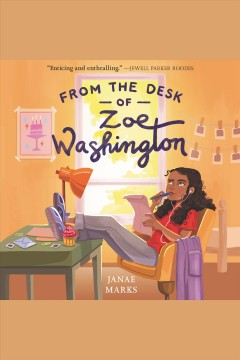From the desk of Zoe Washington [electronic resource] / Janae Marks.