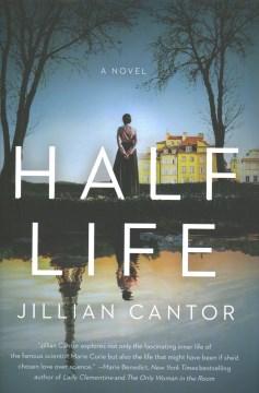 Half life : a novel / Jillian Cantor.