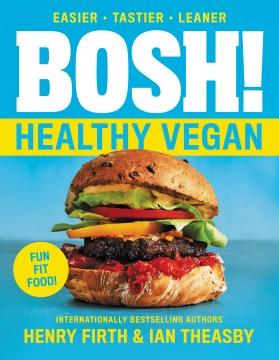 Bosh! healthy vegan Henry Firth & Ian Theasby.