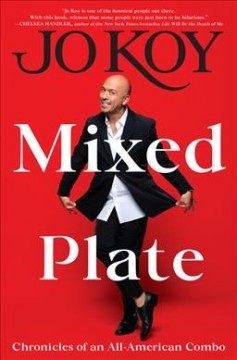 Mixed plate : chronicles of an all-American combo / Jo Koy.