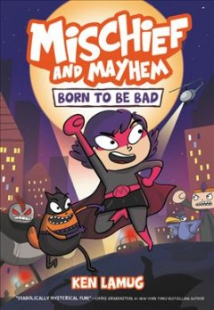 Mischief and Mayhem 1 : Born to Be Bad