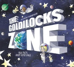 The Goldilocks Zone : Real Facts About Outer Space