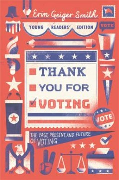 Thank You for Voting : The Past, Present, and Future of Voting: Young Readers' Edition