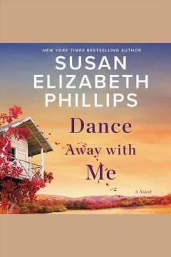 Dance away with me [electronic resource] : a novel / Susan Elizabeth Phillips.