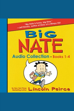 Big Nate audio collection. Books 1-4 [electronic resource] / Lincoln Peirce.