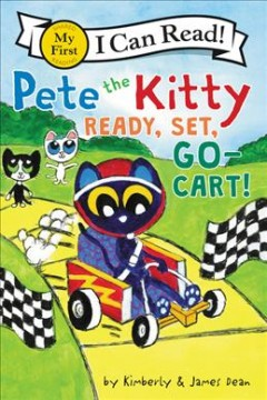Pete the Kitty : Ready, Set, Go-cart!