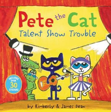 Pete the Cat Talent Show Trouble