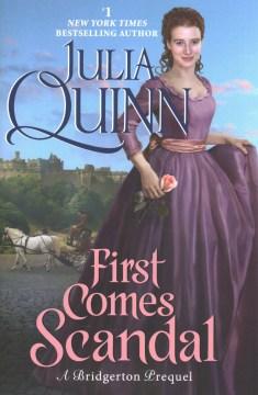 First Comes Scandal : A Bridgerton Prequel