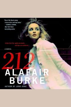 212 : a novel [electronic resource] / Alafair Burke.