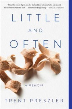 Little and often : a memoir / Trent Preszler.