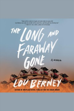 The long and faraway gone : a novel [electronic resource] / Lou Berney.