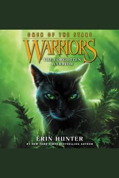 The forgotten warrior [electronic resource] / Erin Hunter.
