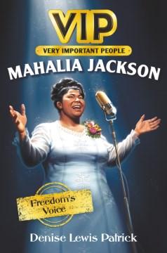 Mahalia Jackson : Freedom's Voice