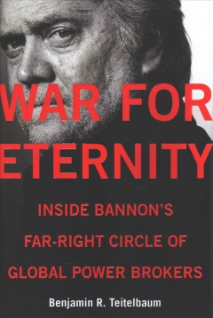 War for Eternity : Inside Bannon's Far-right Circle of Global Power Brokers