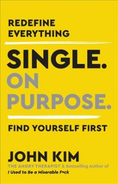 Single. on purpose. : a guide to finding yourself