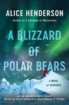 A Blizzard of Polar Bears : A Novel of Suspense