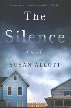 The silence : a novel / Susan Allott.