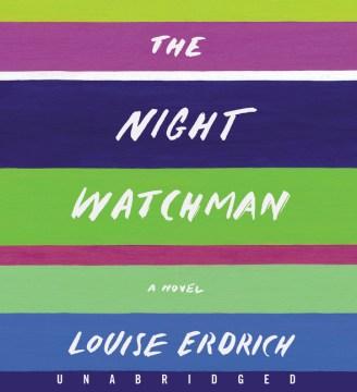 The night watchman / Louise Erdrich.
