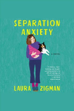 Separation anxiety : a novel [electronic resource] / Laura Zigman.