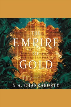 The empire of gold [electronic resource] / S. A. Chakraborty