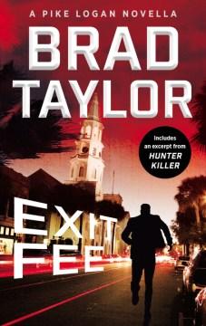 Exit fee / Brad Taylor.