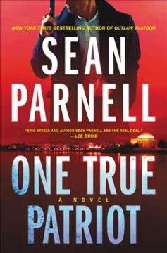 One true patriot : a novel / Sean Parnell.
