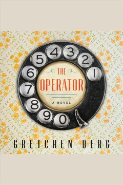 The operator : a novel [electronic resource] / Gretchen Berg.
