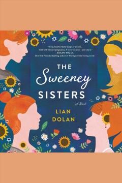 The sweeney sisters [electronic resource] : A Novel / Lian Dolan