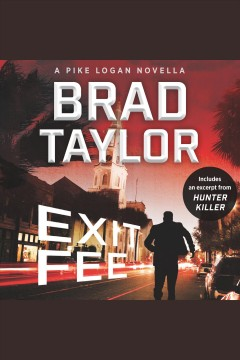 Exit fee : a Pike Logan novella [electronic resource] / Brad Taylor.