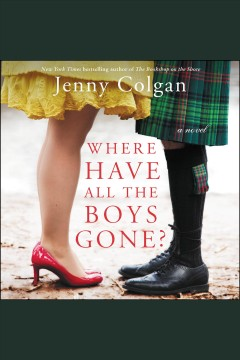 Where have all the boys gone? [electronic resource] / Jenny Colgan.