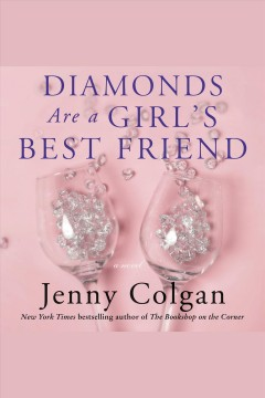 Diamonds are a girl's best friend [electronic resource] : A Novel / Jenny Colgan