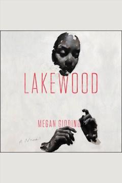 Lakewood [electronic resource] : a novel / Megan Giddings.