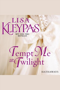 Tempt Me at Twilight [electronic resource] / Lisa Kleypas.