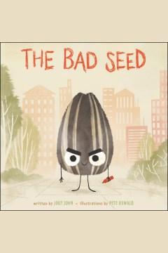 The bad seed [electronic resource] / Jory John.