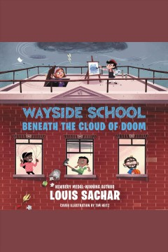 Wayside School beneath the Cloud of Doom [electronic resource] / Louis Sachar.