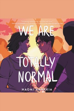 We are totally normal [electronic resource] / Rahul Kanakia