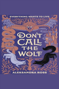 Don't call the wolf [electronic resource] / Aleksandra Ross
