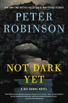Not dark yet A Novel / Peter Robinson