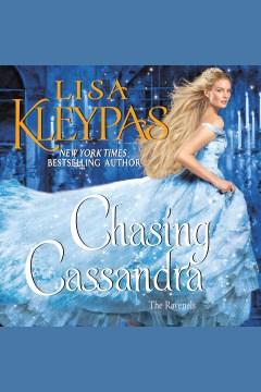 Chasing Cassandra [electronic resource] / Lisa Kleypas.