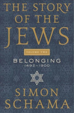 The Story of the Jews : Belonging, 1492-1900