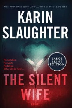 The silent wife [large print] : a novel / Karin Slaughter.