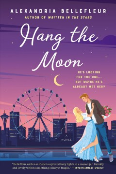 Hang the moon a novel / Alexandria Bellefleur