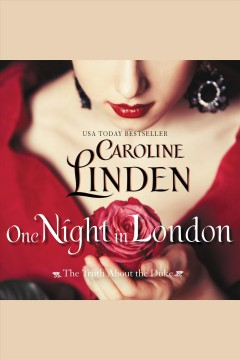 One night in London : the truth about the duke [electronic resource] / Caroline Linden.