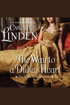 The way to a duke's heart [electronic resource] / Caroline Linden.