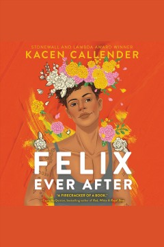Felix ever after [electronic resource] / Kacen Callender.