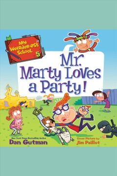 Mr. Marty loves a party! [electronic resource] / Dan Gutman.