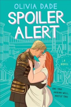 Spoiler alert : a novel / Olivia Dade.